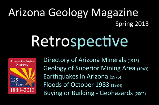 Arizona Geology Magazine - Retrospective issue, Spring 2013